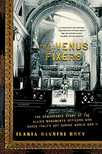 The Venus Fixers: The Remarkable Story of the Allied Monuments Officers Who Saved Italy's Art During World War II por Ilaria Dagnini Brey