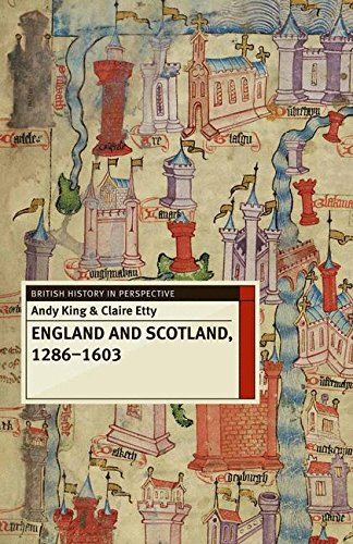 England and Scotland, 1286-1603 (British History in Perspective)
