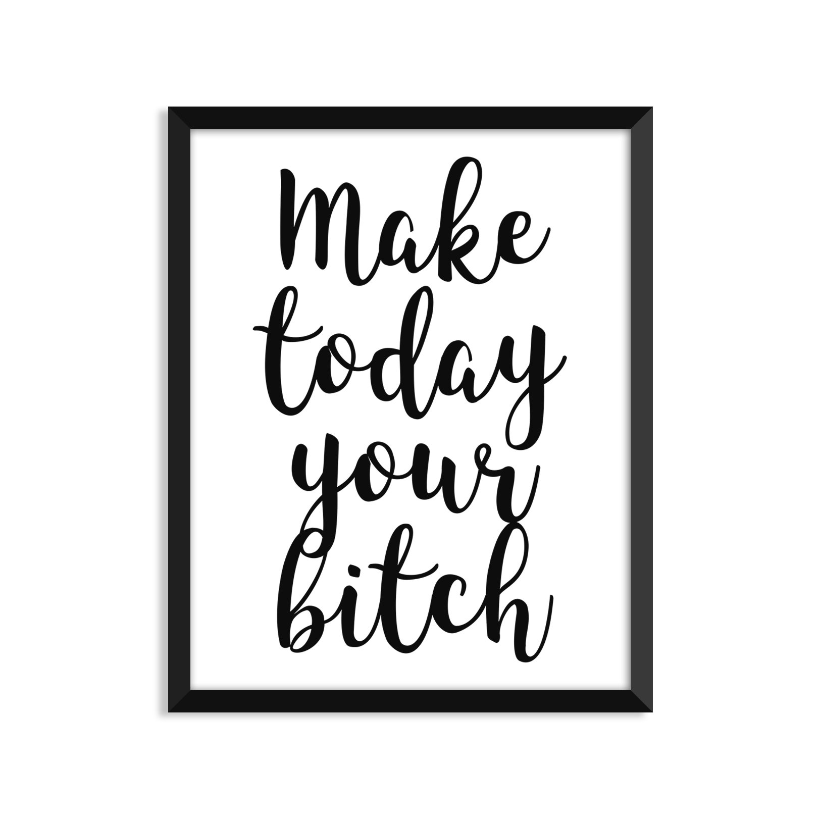 Make Today Your Bitch, Inspirational Quote, Minimalist Poster, Home Decor, College Dorm Room Decorations, Wall Art