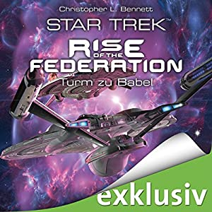 Turm zu Babel (Star Trek - Rise of the Federation 2) Hörbuch