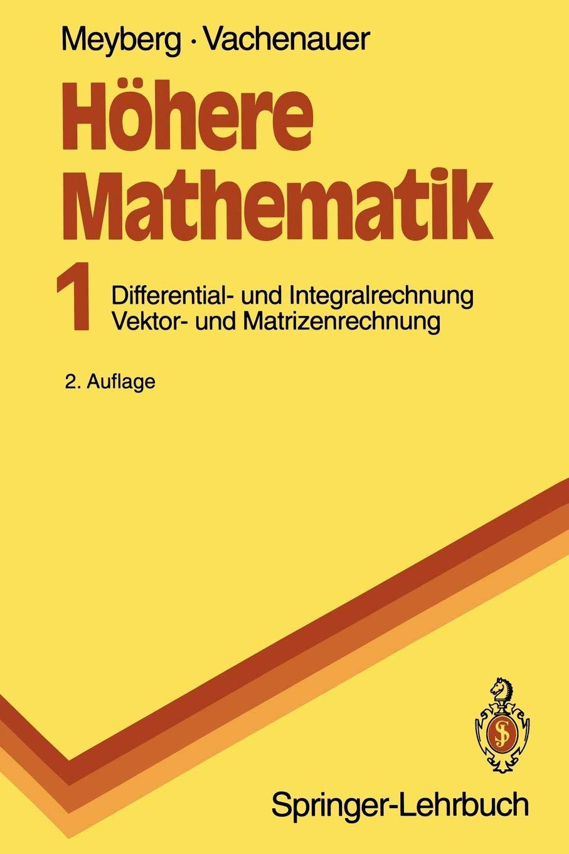 Höhere Mathematik: Differential - und Integralrechnung Vektor - und Matrizenrechnung (Springer-Lehrbuch)