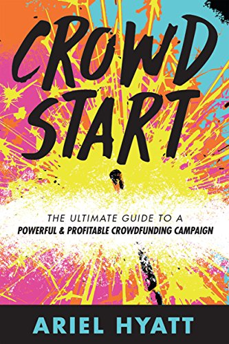 crowdstart-the-ultimate-guide-to-a-powerful-and-profitable-crowdfunding-campaign