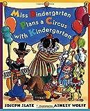Miss Bindergarten Plans a Circus With Kindergarten by Joseph Slate (2005-03-17)