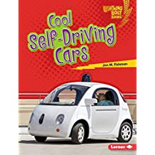 Cool Self-Driving Cars (Lightning Bolt Books ™ — Awesome Rides)