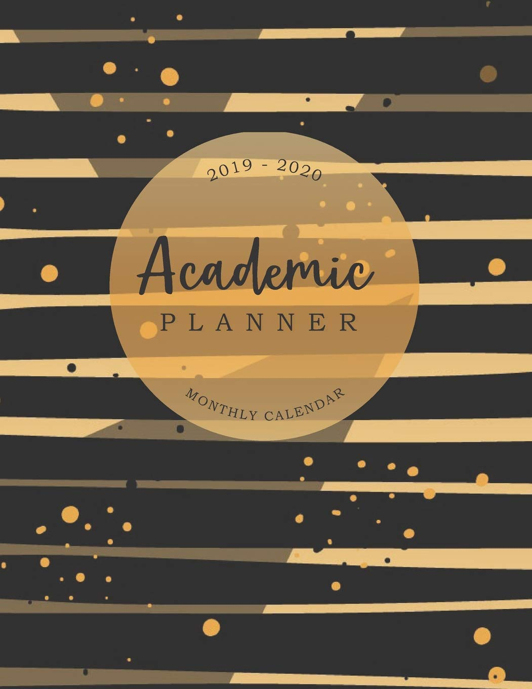 Gsu Academic Calendar Summer 2020.Buy Academic Planner Monthly Calendar 2019 2020 Daily