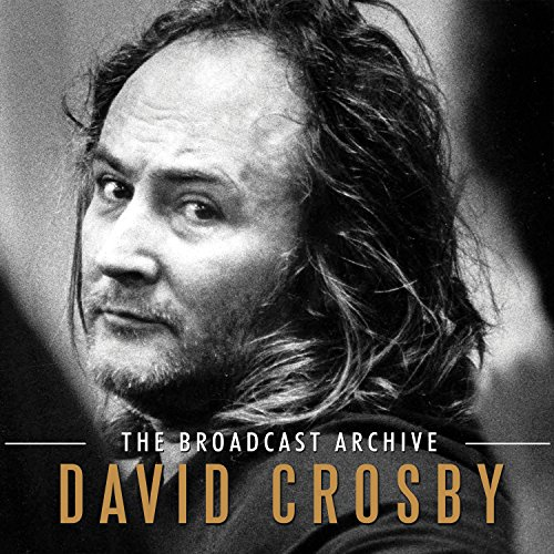 David Crosby - The Broadcast Archive [3CD Box Set] (2017) [WEB FLAC] Download