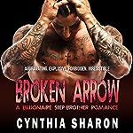 Broken Arrow: My Stepbrother's Keeper, Book 7   Cynthia Sharon