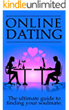 Online Dating: The Ultimate Guide To Finding Your Soulmate Online