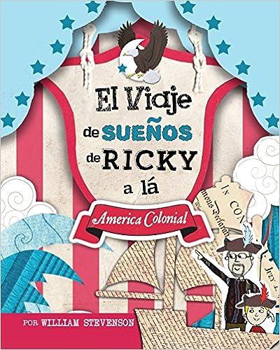 El Viaje De Sueños De Ricky A Lá America Colonial por William Stevenson epub