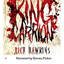 King Carrion Audiobook by Rich Hawkins Narrated by Kieran Fisher