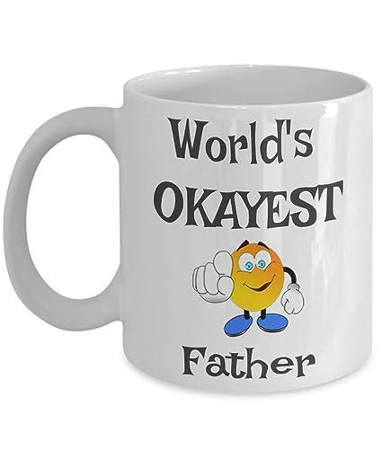 Worlds Okayest Father Mug Funny Fathers Coffee
