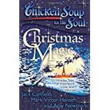 Chicken Soup for the Soul: Christmas Magic: 101 Holiday Tales of Inspiration, Love, and Wonderby Jack Canfield