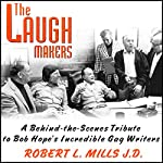 The Laugh Makers: A Behind-the-Scenes Tribute to Bob Hope's Incredible Gag Writers | Mr. Robert L. Mills