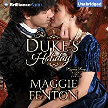 The Duke's Holiday: The Regency Romp Trilogy, Book 1 Audiobook by Maggie Fenton Narrated by Sue Pitkin
