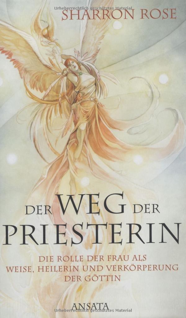 Der Weg der Priesterin: Die Rolle der Frau als Weise, Heilerin und Verkörperung der Göttin