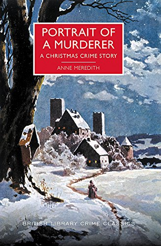 (Portrait of a Murderer: A Christmas Crime Story (British Library Crime Classics))