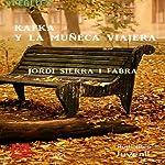 Kafka y la muñeca viajera [Kafka and the Doll Traveler] | Jordi Sierra i Fabra
