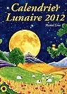 Calendrier lunaire 2012 par Gros