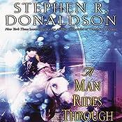 A Man Rides Through: Volume II of Mordant's Need | Stephen R. Donaldson