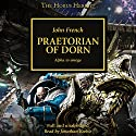Praetorian of Dorn: The Horus Heresy, Book 39 Hörbuch von John French Gesprochen von: Jonathan Keeble