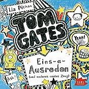 Eins-a-Ausreden und anderes cooles Zeug (Tom Gates 2) | Liz Pichon