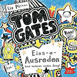 Eins-a-Ausreden und anderes cooles Zeug (Tom Gates 2)