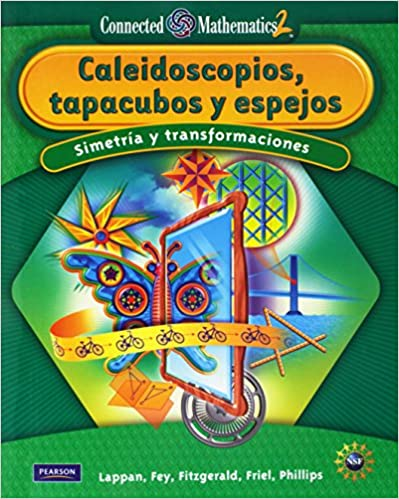 CONNECTED MATHEMATICS SPANISH GRADE 8 STUDENT EDITION KALEIDOSCOPES, HUBCAPS, AND MIRRORS 0th Edition