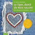 50 Tipps, damit die Hose rutscht! Ohne Diät genussvoll abnehmen 1 Hörbuch von Andreas Schweinbenz Gesprochen von: Julian Ignatowitsch