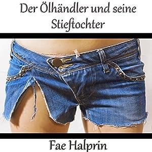 Der Ölhändler und seine Stieftochter (German Edition) Hörbuch