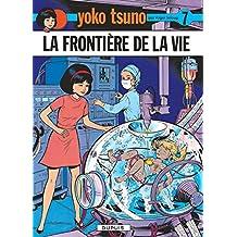 Yoko Tsuno 07 Frontiere de La Vie