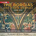 The Borgias and Their Enemies: 1431-1519 Audiobook by Christopher Hibbert Narrated by John Telfer