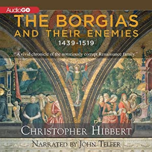 The Borgias and Their Enemies Audiobook