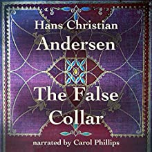 The False Collar Audiobook by Hans Christian Andersen Narrated by Carol Phillips