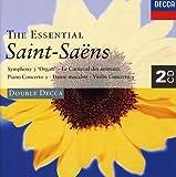 The Essential Saint-Saens: Symphony No. 3- Organ / Carnival of the Animals / Danse Macabre / Concertos