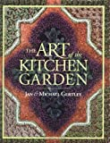 The Art of the Kitchen Garden, Jan Gertley and Michael Gertley, 1561581801