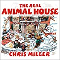The Real Animal House Audiobook by Chris Miller Narrated by Todd McLaren