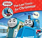 The Last Train for Christmas (Thomas & Friends Engine Adventures) (Thomas Engine Adventures)