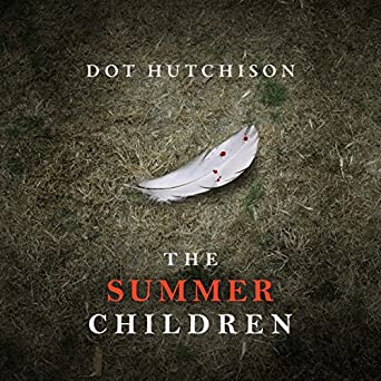 The Summer Children by Dot Hutchison