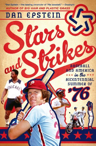 - Stars and Strikes: Baseball and America in the Bicentennial Summer of '76