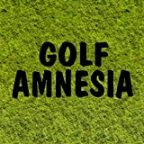 Golf Amnesia by Bob Penett