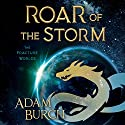 Roar of the Storm Audiobook by Adam Burch Narrated by Adam Burch