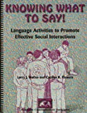 img - for Knowing What to Say! : Language Activities to Promote Effective Social Interactions -- Second 2nd Edition book / textbook / text book