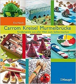 Carrom, Kreisel, Murmelbrücke: Kinderspiele aus aller Welt zum ...