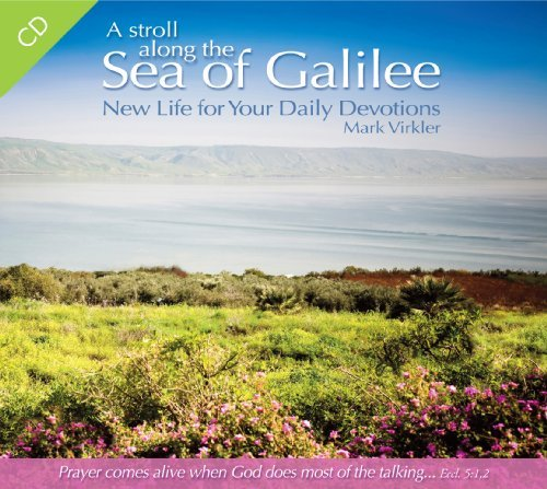 A Stroll Along the Sea of Galilee - New Life for Your Daily Devotions