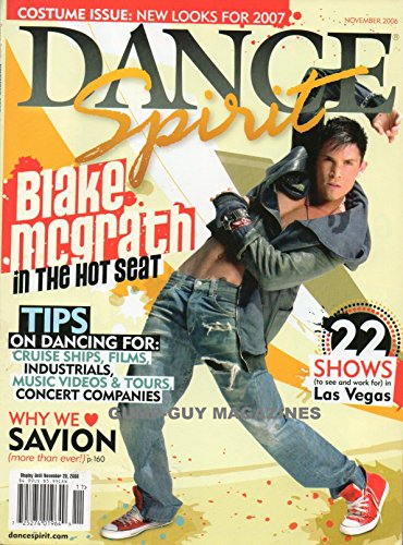 Dance Spirit Magazine November 2006 HIP HOP HOTTIE BLAKE McGRATH IN THE HOT SEAT Costume Care: Easy Ways To Clean & Store Your Dance Duds