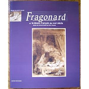Fragonard et le Dessin Français au XVIIIe siècle dans les Collections du Petit Palais : Exposition - 1993 par Los Llanos