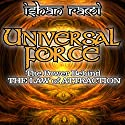 Universal Force: The Power Behind the Law of Attraction Audiobook by Ishan Rami Narrated by Cathy Burnham Martin