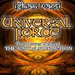 Universal Force: The Power Behind the Law of Attraction | Ishan Rami