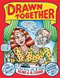 Drawn Together, R. Crumb and A. Crumb, 087140429X