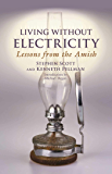 Living Without Electricity: Lessons from the Amish (People's Place Book Book 9)